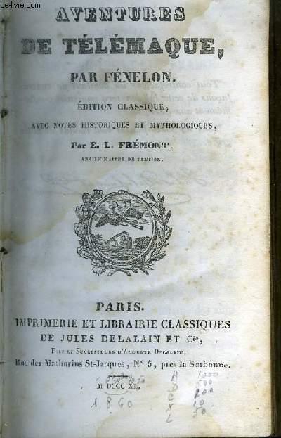 AVENTURES DE TELEMAQUE - EDITION CLASSIQUE AVEC NOTES HISTORIQUES ET MYTHOLOGIQUES PAR E.L. FREMONT.