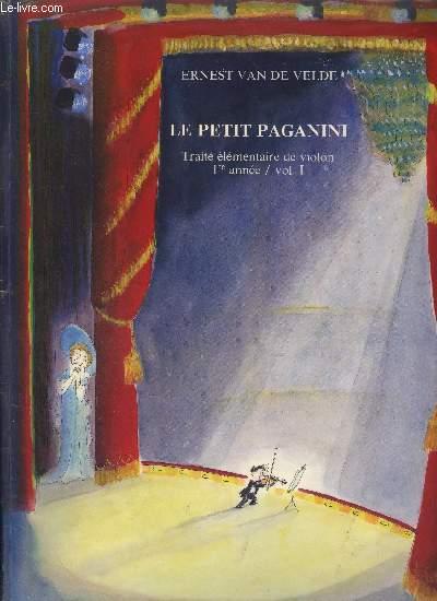 LE PETIT PAGANINI -TRAITE ELEMENTAIRE DE VIOLON 1ER ANNEE / VOL. 1