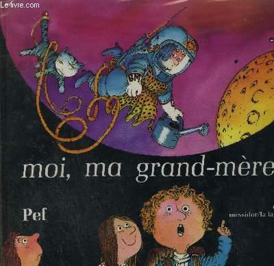 MOI, MA GRAND-MERE...