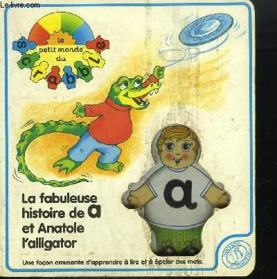 LA FABULEUSE HISTOIRE DE A ET ANATOLE L'ALLIGATOR - Une façon amusante d'apprendre à lire et à épeler des mots.