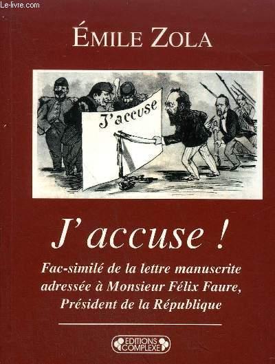J'ACCUSE !- FAC-SIMILE DE LA LETTRE MANUSCRITE ADRESSEE A MONSIEUR FELIX FAURE, PRESIDENT DE LA REPUBLIQUE