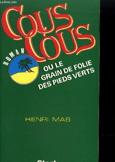 COUSCOUS OU LE GRAIN DE FOLIE DES PIEDS VERTS