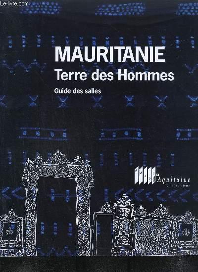 MAURITANIE, TERRE DES HOMMES - GUIDE DES SALLES - 11 JUIN/17 OCTOBRE 1993