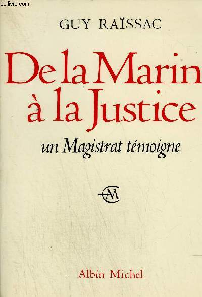 DE LA MARINE A LA JUSTICE - UN MAGISTRAT TEMOIGNE
