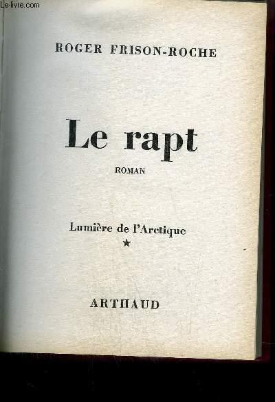 LE RAPT - * LUMIERE DE L'ARCTIQUE