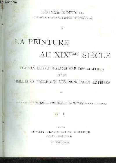 LA PEINTURE AU XIXe SIECLE D'APRES LES CHEFS D'OEUVRE DES MAITRES ET LES MEILLEURS TABLEAUX DES PRINCIPAUX ARTISTES