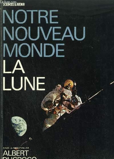 NOTRE NOUVEAU MONDE LA LUNE numéro exceptionnel hors serie - juillet 1969