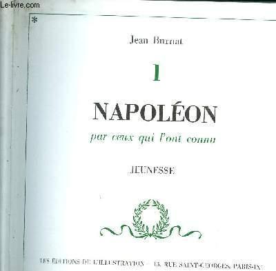 NAPOLEON PAR CEUX QUI L'ONT CONNU