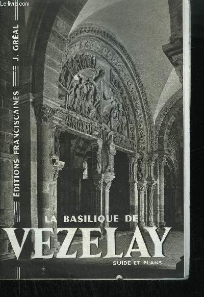 LA BASILIQUE DE VEZELAY - GUIDE ET PLANS