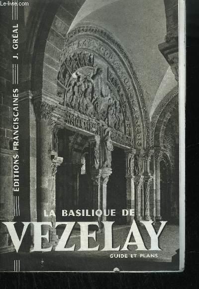 LA BASILIQUE DE VEZELAY - GUIDE ET PLANS