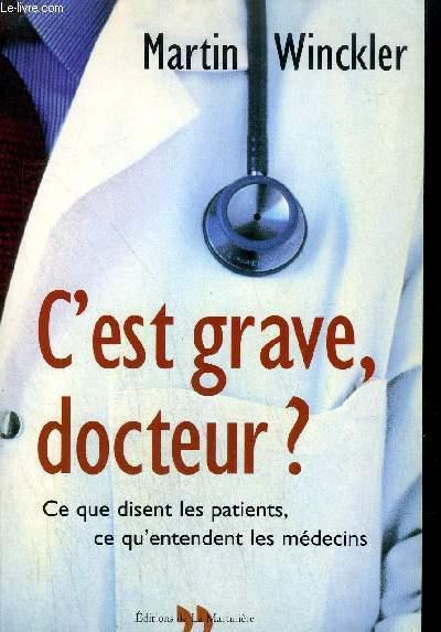 C'EST GRAVE DOCTEUR ? CE QUE DISENT LES PATIENT, CE QU'ENTENDENT LES MEDECINS