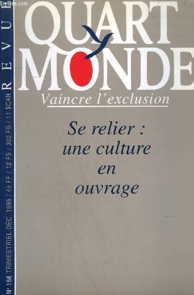 QUART MONDE VAINCRE L'EXCLUSION - SE RELIER : UNE CULTURE EN OUVRAGE N°156 - DECEMBRE 1995