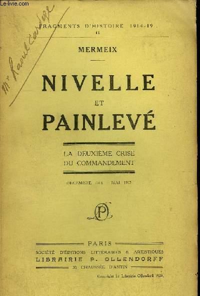 NIVELLE ET PAINLEVE - LA DEUXIEME CRISE DU COMMANDEMENT - DEC 1916 - MAI 1917