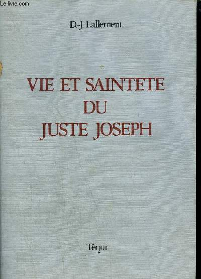 VIE ET SAINTETE DU JUSTE JOSEPH