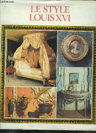 LE STYLE LOUIS XVI - collection Les Grands Styles