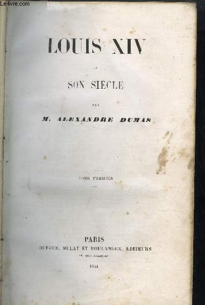 LOUIS XIV ET SON SIECLE - TOME 1+2