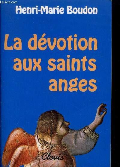 LA DEVOTION AUX SAINTS ANGES / Collection Itinéraire Spirituel