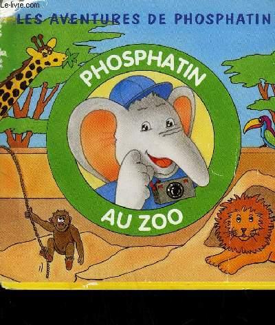 LES AVENTURES DE PHOSPHATIN - PHOSPHATIN AU ZOO