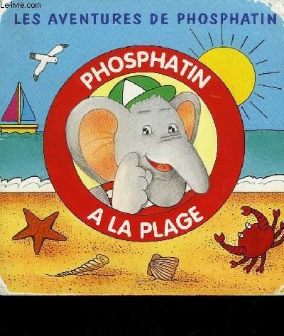 LES AVENTURES DE PHOSPHATIN - PHOSPHATIN A LA PLAGE