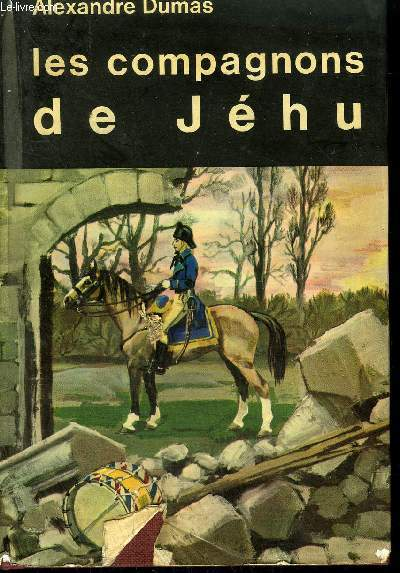LES COMPAGNONS DE JEHU/ COLLECTION GRAND ECRAN LITTERAIRE / VOLUME 11