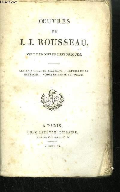 OEUVRES DE J. J. ROUSSEAU AVEC DES NOTES HISTORIQUES - TOME 10 - lettres à Christophe de Beaumont - Lettres de la montagne - Vision de Pierre le Voyant