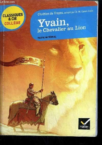 Yvain Le Chevalier Au Lion Collection Classiques Cie College