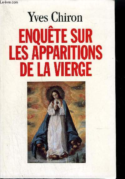 ENQUETE SURLES APPARITIONS DE LA VIERGE