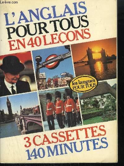 L'ANGLAIS POUR TOUS EN 40 LECONS - 3 CASSETTES 140 MINUTES