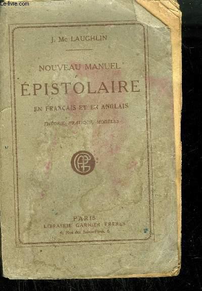 NOUVEAU MANUEL EPISTOLAIRE EN FRANCAIS ET EN ANGLAIS - THEORIE PRATIQUE MODELE