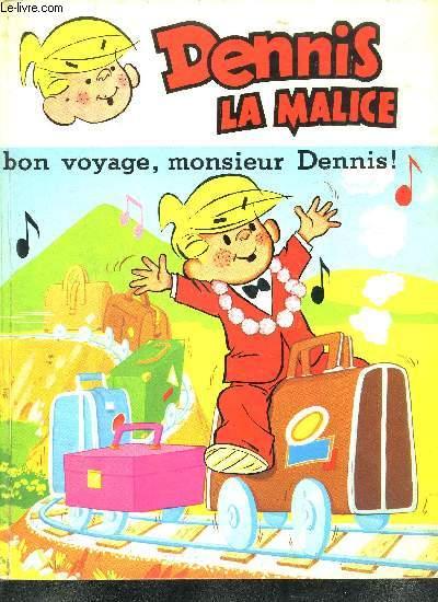 LES AVENTURES DE DENNIS LA MALICE- BON VOYAGE MONSIEUR DENNIS