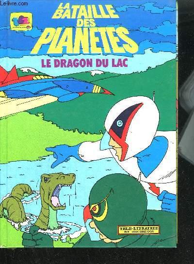 LA BATAILLE DES PLANETES- LE DRAGON DU LAC