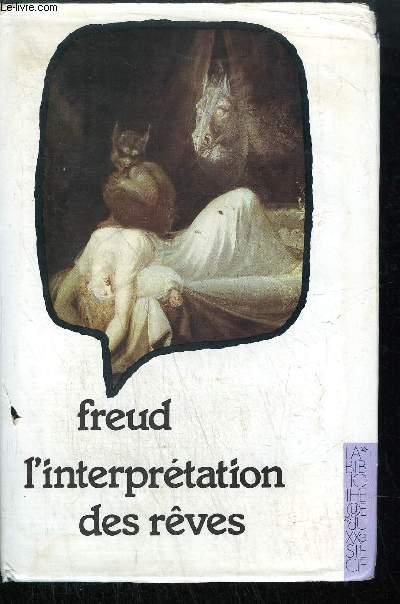 L'INTERPRETATION DES REVES - NOUVELLE EDITION AUGMENTEE ET ENTIEREMENT REVISEE PAR DENISE BERGER