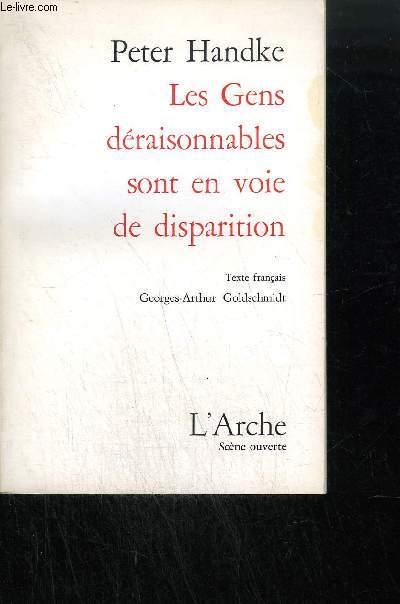 LES GENS DERAISONNABLES SONT EN VOIE DE DISPARITION/ COLLECTION SCENE OUVERTE
