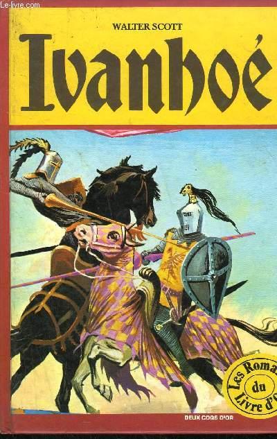 IVANHOE / COLLECTION LES ROMANS DU LIVRE D'OR