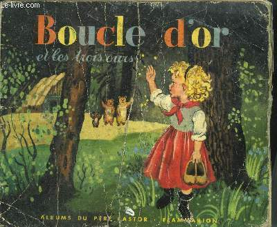 BOUCLE D'OR ET LES TROIS OURS / COLLECTION ALBUMS DU PERE CASTOR