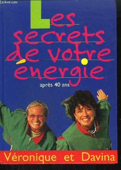 LES SECRETS DE VOTRE ENERGIE APRES 40 ANS