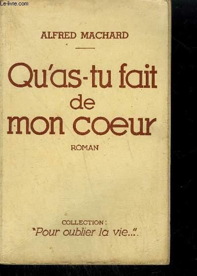 QU'AS-TU FAIT DE MON COEUR / COLLECTION POUR OUBLIER LA VIE