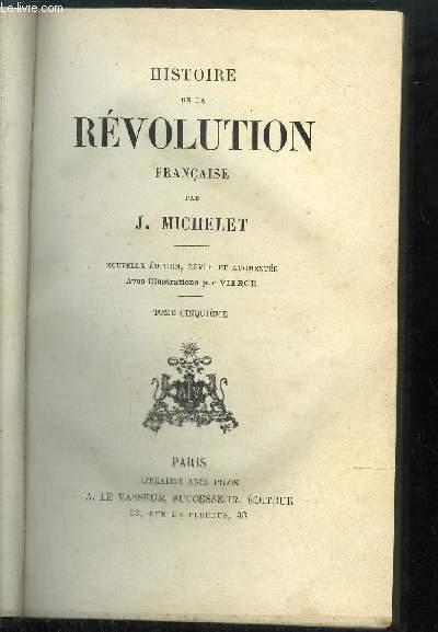 HISTOIRE DE LA REVOLUTION FRANCAISE TOME 5 ET 6 - volume 3