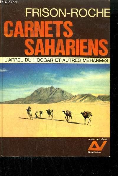 CARNETS SAHARIENS - L'APPEL DU HOGGAR ET AUTRES MEHAREES - COLLECTION L'AVENTURE VECUE