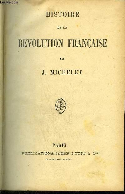 HISTOIRE DE LA REVOLUTION FRANCAISE Tome 1 - LIVRE PREMIER à LIVRE VI
