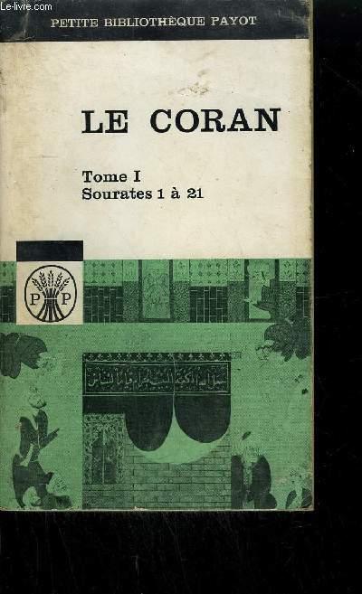 LE CORAN TOME 1 SOURATES 1 à 21