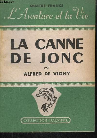 LA CANNE DE JONC / COLLECTION DAUPHINE
