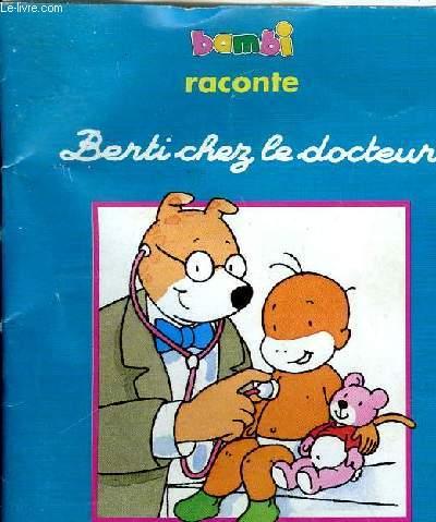BERTI CHEZ LE DOCTEUR - BAMBI RACONTE
