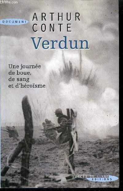 VERDUN - 24 OCTOBRE 1916 -  UNE JOURNEE DE BOUE, DE SANG ET D'HEROISME