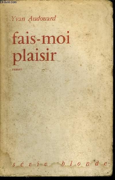 FAIS-MOI PLAISIR / SERIE BLONDE
