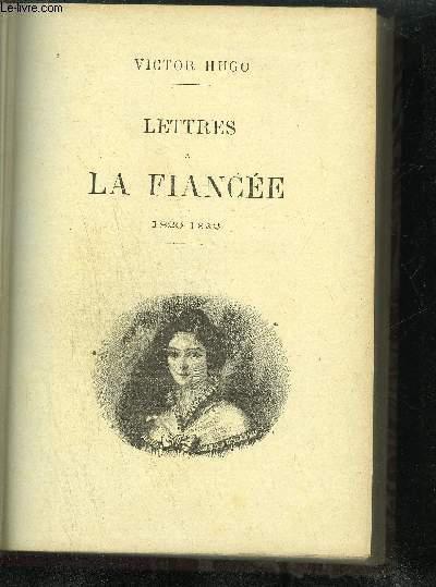 OEUVRES ILLUSTREES DE VICTOR HUGO - LETTRES A LA FIANCEE 1820-1822 - CORRESPONDANCE 1815-1882 - LITTERATURE ET PHILOSOPHIE MELEES - WILLIAM SHAKESPEARE - PARIS - POST-SCRIPTUM DE MA VIE