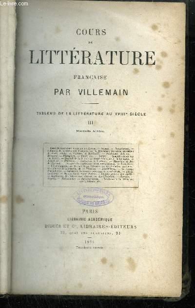 COURS DE LITTERATURE FRANCAISE - TABLEAU DE LA LITTERATURE AU XVIIIe SIECLE - TOME 3 NOUVELLE EDITION