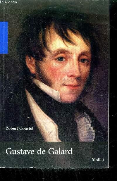 GUSTAVE DE GALARD 1779-1841 un peintre bordelais à l'époque romantique