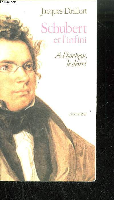 SCHUBERT ET L'INFINI - A L'HORIZON, LE DESERT