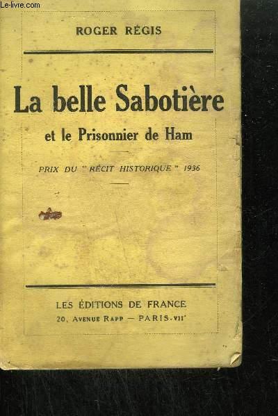 LA BELLE SABOTIERE ET LE PRISONNIER DE HAM